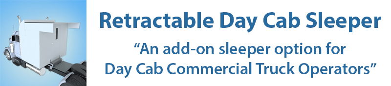 The Retractable Day Cab Sleeper