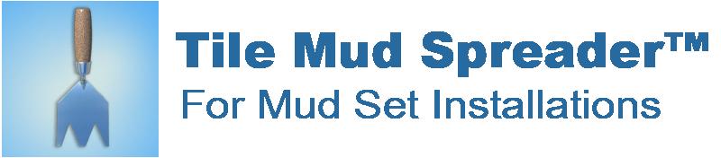Tile Mud Spreader™